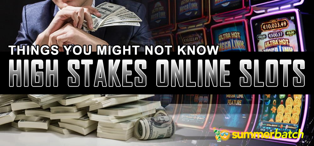 high stakes online slots